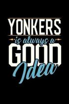 Yonkers Is Always a Good Idea