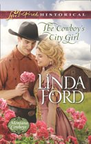 The Cowboy's City Girl (Mills & Boon Love Inspired Historical) (Montana Cowboys, Book 3)