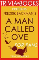 Download ebook A Man Called Ove: A Novel by Fredrik Backman (Trivia-On-Books) the cheapest