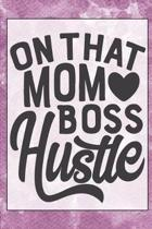 On That Mom Boss Hustle