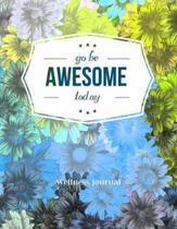 Go Be Awesome Today Wellness Journal