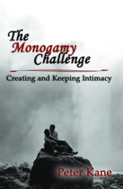 The Monogamy Challenge: Creating and Keeping Intimacy