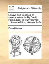 Essays and Treatises on Several Subjects. by David Hume, Esq; In Four Volumes. ... a New Edition. Volume 1 of 4