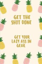 Get Shit Done - Get Your Lazy Ass in Gear