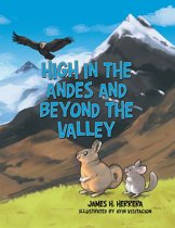 High in the Andes and Beyond the Valley