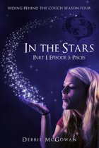 In The Stars Part I, Episode 3: Pisces