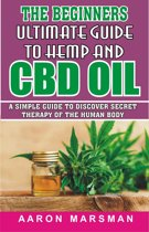 The Beginners Ultimate Guide to Hemp and CBD Oil