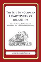 The Best Ever Guide to Demotivation for Archers