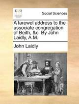 A Farewel Address to the Associate Congregation of Beith, &C. by John Laidly, A.M.