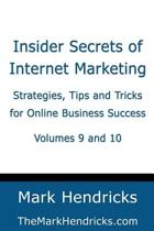 Insider Secrets of Internet Marketing (Volumes 9 and 10)