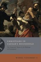 Christians in Caesar's Household