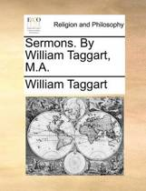 Sermons. by William Taggart, M.a