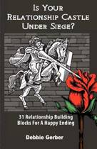 Is Your Relationship Castle Under Siege?