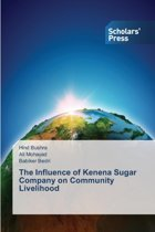The Influence of Kenena Sugar Company on Community Livelihood
