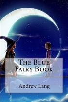 The Blue Fairy Book Andrew Lang