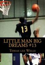 Little Man Big Dreams #13