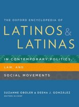 The Oxford Encyclopedia of Latinos and Latinas in Contemporary Politics, Law, and Social Movements