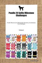 Poodle 20 Selfie Milestone Challenges Poodle Milestones for Memorable Moments, Socialization, Fun Challenges Volume 2