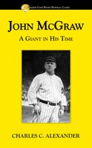John McGraw: A Giant in His Time