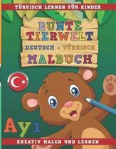 Bunte Tierwelt Deutsch - T rkisch Malbuch. T rkisch Lernen F r Kinder. Kreativ Malen Und Lernen.