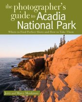 The Photographer's Guide to Acadia National Park