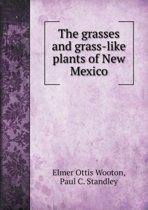 The Grasses and Grass-Like Plants of New Mexico