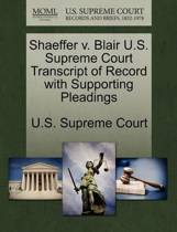 Shaeffer V. Blair U.S. Supreme Court Transcript of Record with Supporting Pleadings