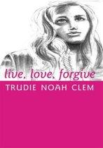 Live, Love, Forgive
