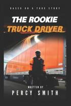 The Rookie Truck Driver