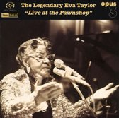 Legendary Eva Taylor, The: Live at the Pawnshop