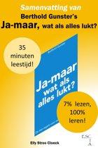 Zelfontwikkeling Collectie - Samenvatting van Berthold Gunster's Ja-maar, Wat Als Alles Lukt?