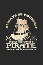 Always be yourself pirate: 6x9 Pirate - lined - ruled paper - notebook - notes