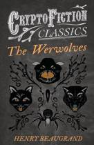 The Werwolves (Cryptofiction Classics)