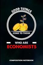 Good Things Come to Those Who Are Economists