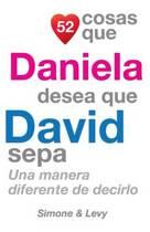 52 Cosas Que Daniela Desea Que David Sepa