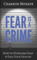 Fear Is a Crime