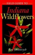 Field Guide to Indiana Wildflowers