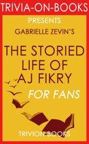 Boekomslag van 'The Storied Life of A. J. Fikry: A Novel (Trivia-On-Books)'