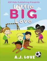 Little BIG Love (ASP Kids Publishing Presents)
