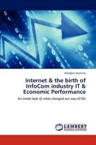 Internet & the Birth of Infocom Industry It & Economic Performance