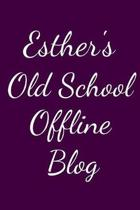 Esther's Old School Offline Blog: Notebook / Journal / Diary - 6 x 9 inches (15,24 x 22,86 cm), 150 pages.