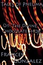 Tales of Pneuma 01: The Divine Chocolate Shop
