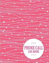 Phone Call Log Book: 100 Pages Monitor Phone Calls and Voice Mail - Telephone Memo Notebook - Telephone Message Tracker Journal Log Book Wi
