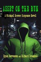 Asset on the Run: A Michael Brewer Suspense Novel