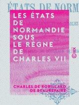 Les États de Normandie sous le règne de Charles VII