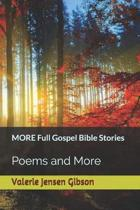 MORE Full Gospel Bible Stories: Poems and More