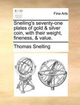 Snelling's Seventy-One Plates of Gold & Silver Coin, with Their Weight, Fineness, & Value