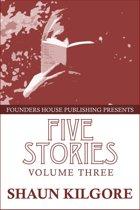 Five Stories: Volume Three
