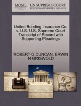 United Bonding Insurance Co. V. U.S. U.S. Supreme Court Transcript of Record with Supporting Pleadings
