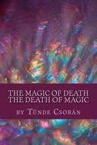 The Magic of Death, the Death of Magic